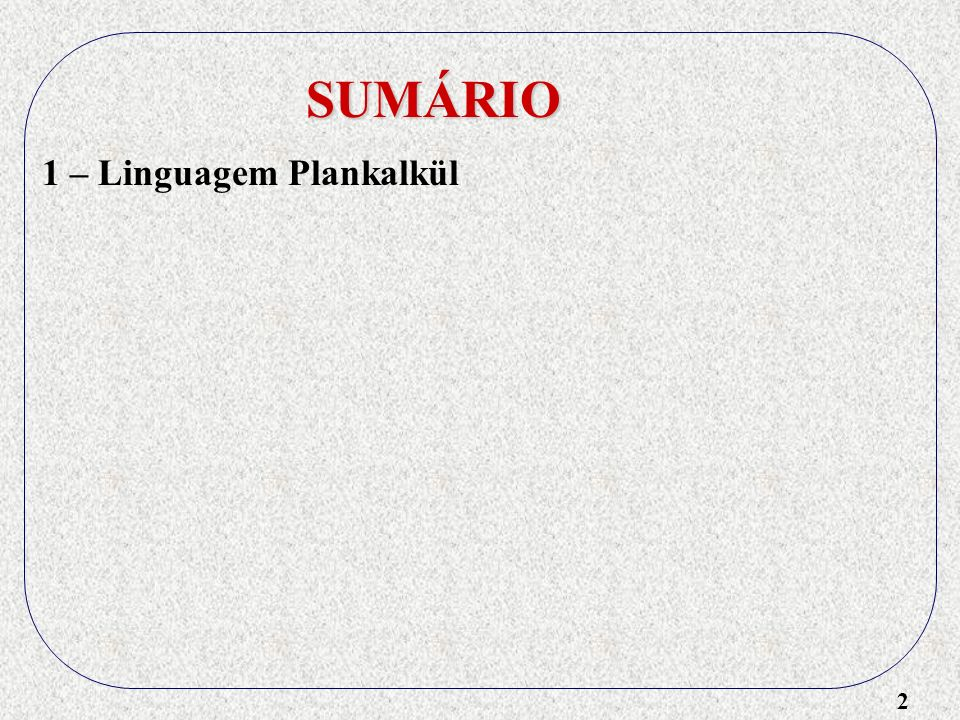 2 SUMÁRIO 1 – Linguagem Plankalkül