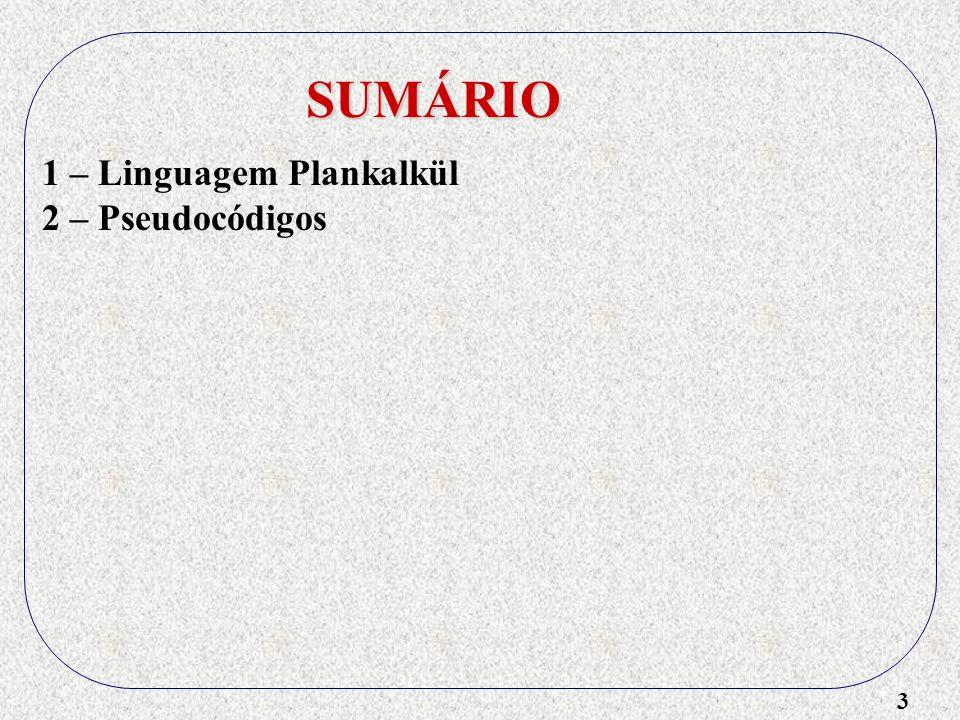 3 SUMÁRIO 1 – Linguagem Plankalkül 2 – Pseudocódigos