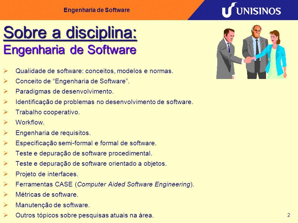 2 Engenharia de Software Sobre a disciplina: Engenharia de Software Qualidade de software: conceitos, modelos e normas. Conceito de Engenharia de Soft