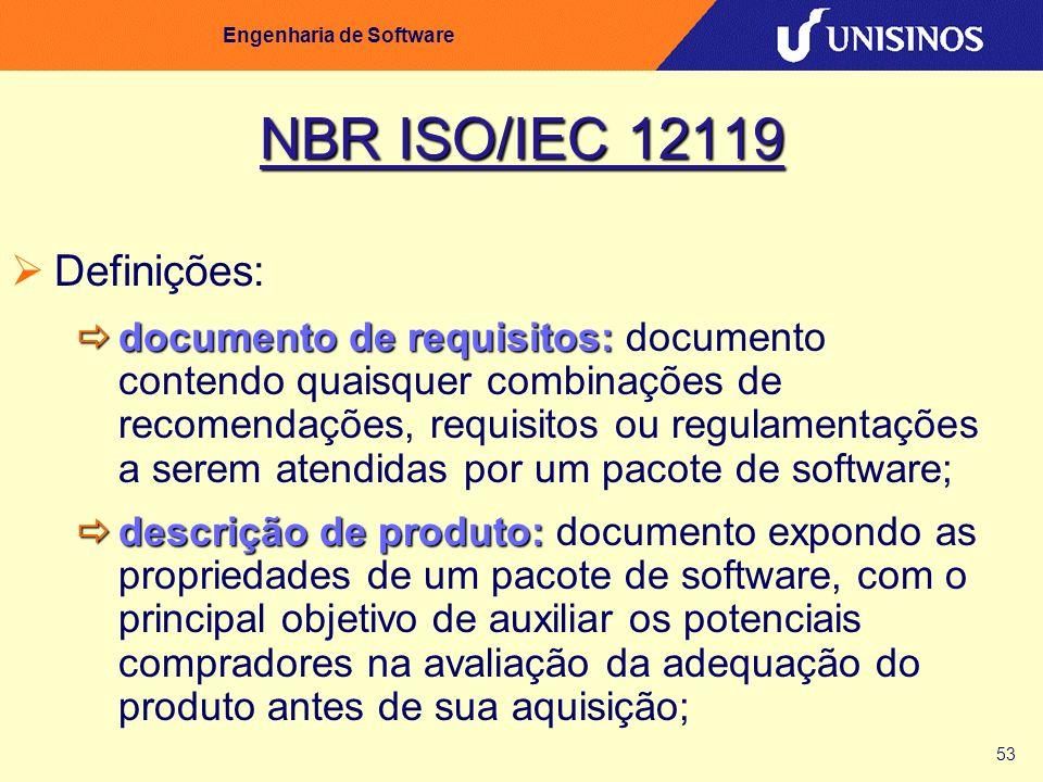 53 Engenharia de Software NBR ISO/IEC 12119 Definições: documento de requisitos: documento de requisitos: documento contendo quaisquer combinações de