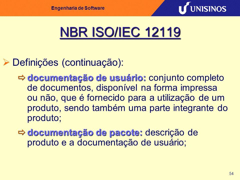 54 Engenharia de Software NBR ISO/IEC 12119 Definições (continuação): documentação de usuário: documentação de usuário: conjunto completo de documento