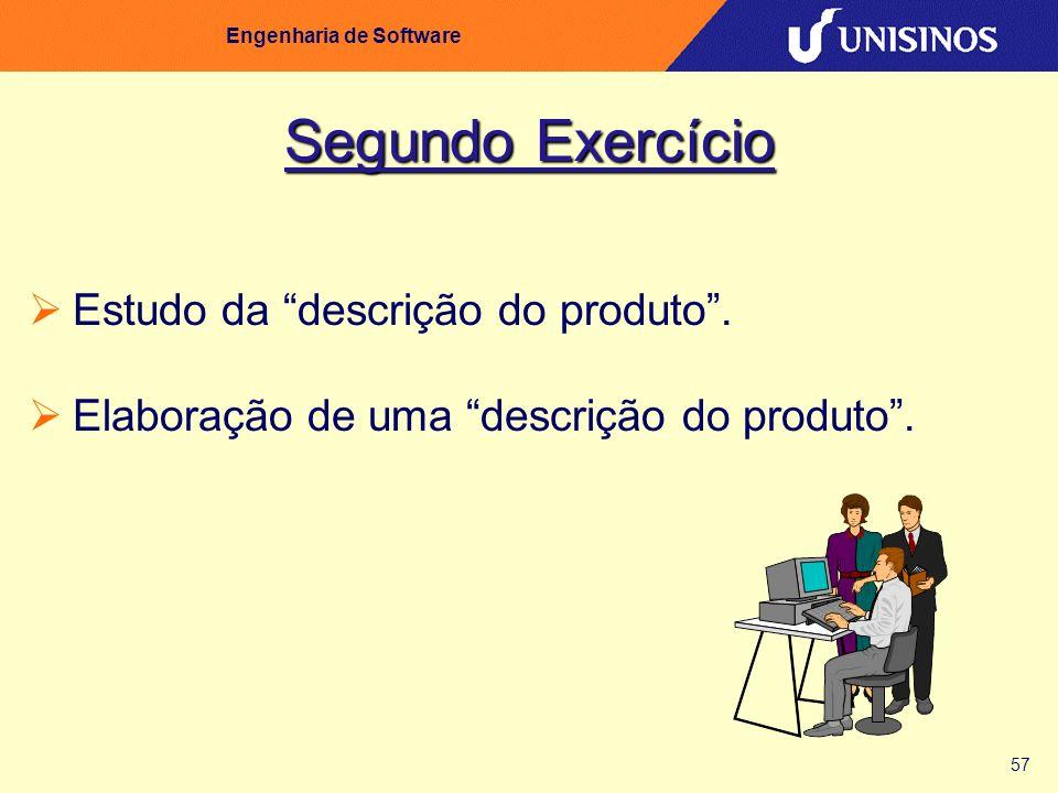 57 Engenharia de Software Segundo Exercício Estudo da descrição do produto. Elaboração de uma descrição do produto.