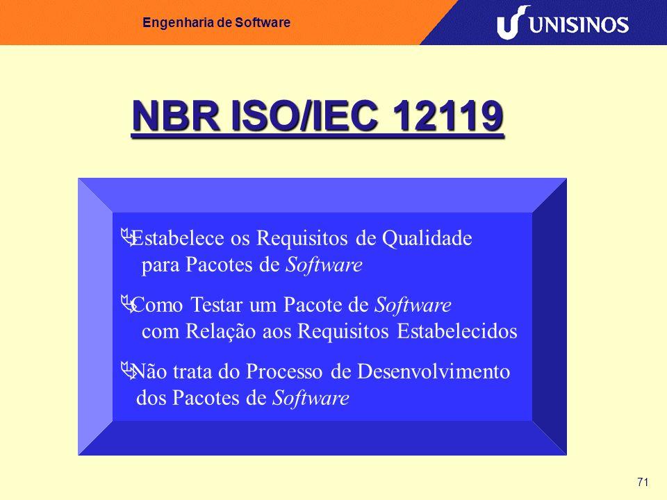 71 Engenharia de Software Estabelece os Requisitos de Qualidade para Pacotes de Software Como Testar um Pacote de Software com Relação aos Requisitos