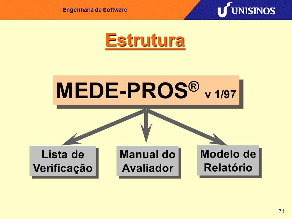 74 Engenharia de Software MEDE-PROS ® v 1/97 Manual do Avaliador Modelo de Relatório Lista de Verificação Estrutura