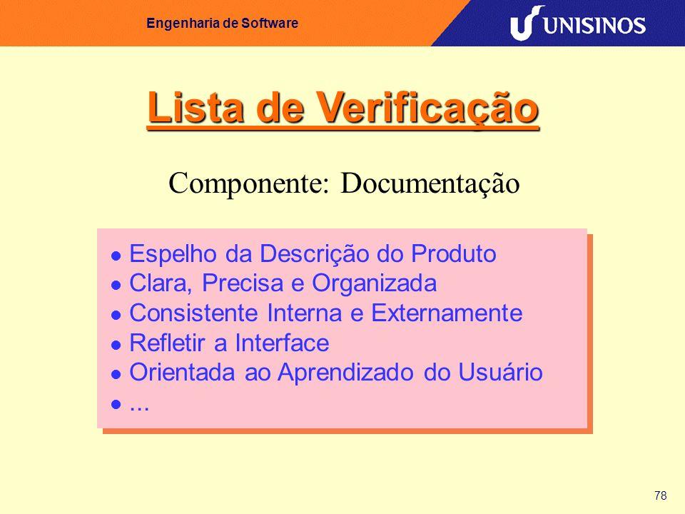 78 Engenharia de Software Espelho da Descrição do Produto Clara, Precisa e Organizada Consistente Interna e Externamente Refletir a Interface Orientad