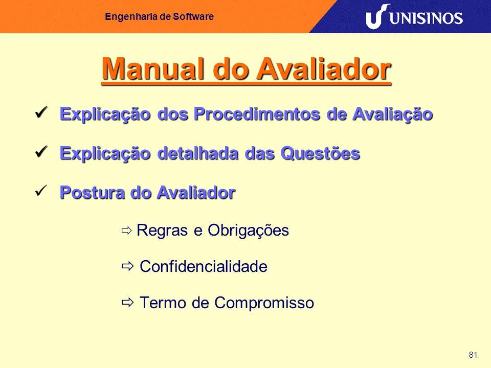 81 Engenharia de Software Explicação dos Procedimentos de Avaliação Explicação dos Procedimentos de Avaliação Explicação detalhada das Questões Explic