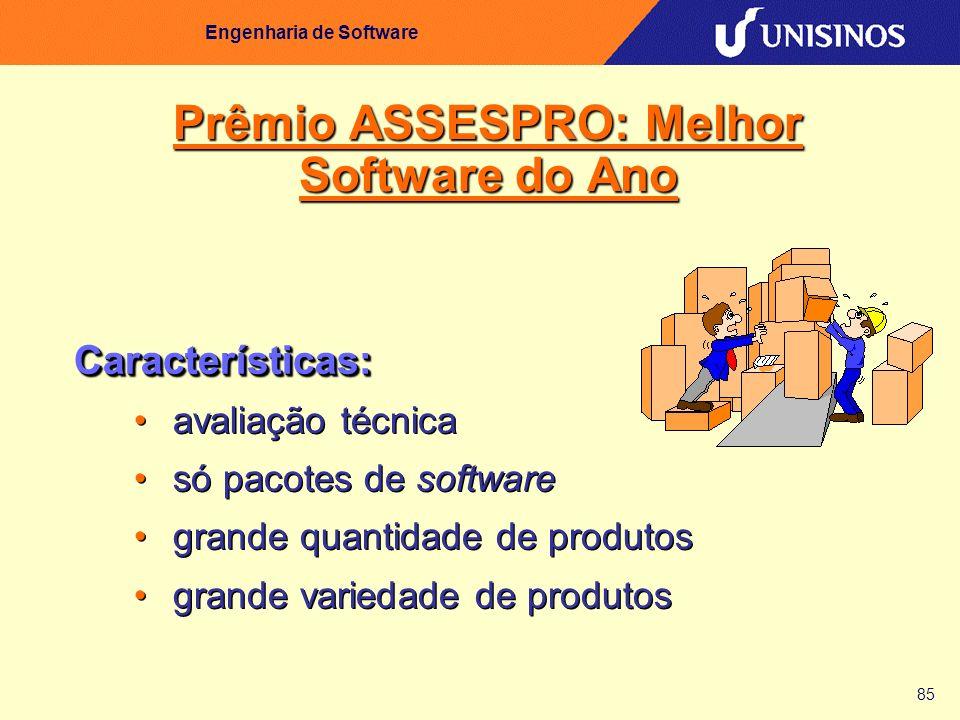 85 Engenharia de Software Características: avaliação técnica só pacotes de software grande quantidade de produtos grande variedade de produtosCaracter
