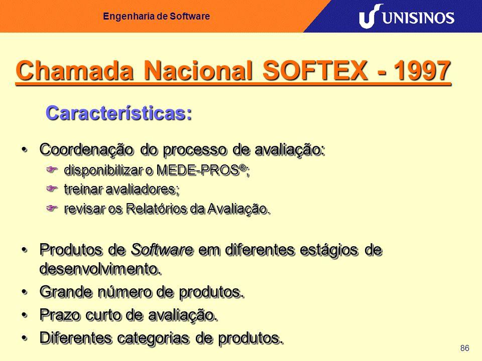 86 Engenharia de Software Chamada Nacional SOFTEX - 1997 Características: Coordenação do processo de avaliação:Coordenação do processo de avaliação: F