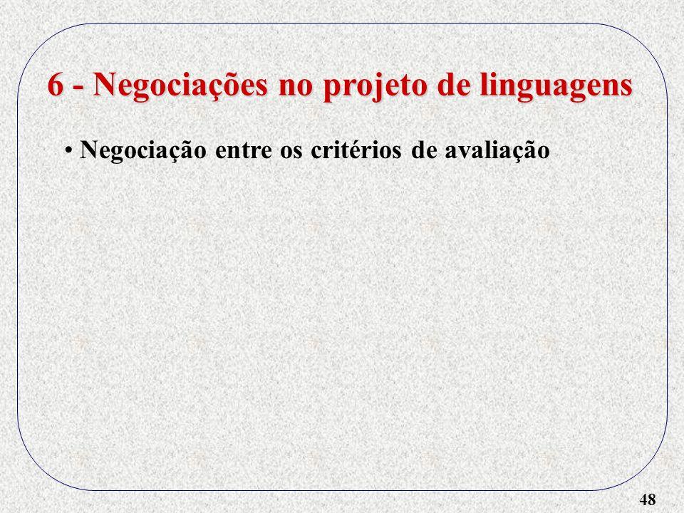 48 6 - Negociações no projeto de linguagens Negociação entre os critérios de avaliação