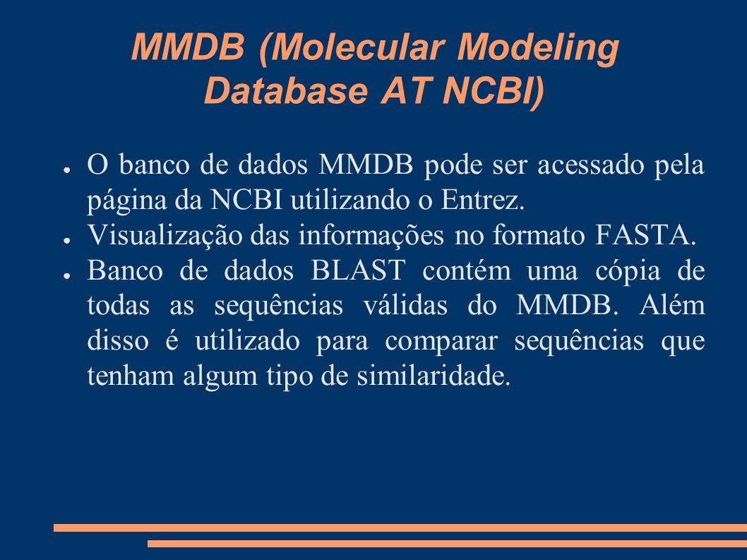 MMDB (Molecular Modeling Database AT NCBI) O banco de dados MMDB pode ser acessado pela página da NCBI utilizando o Entrez. Visualização das informaçõ