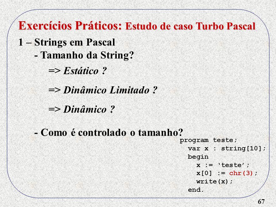67 Exercícios Práticos: Estudo de caso Turbo Pascal 1 – Strings em Pascal - Tamanho da String.