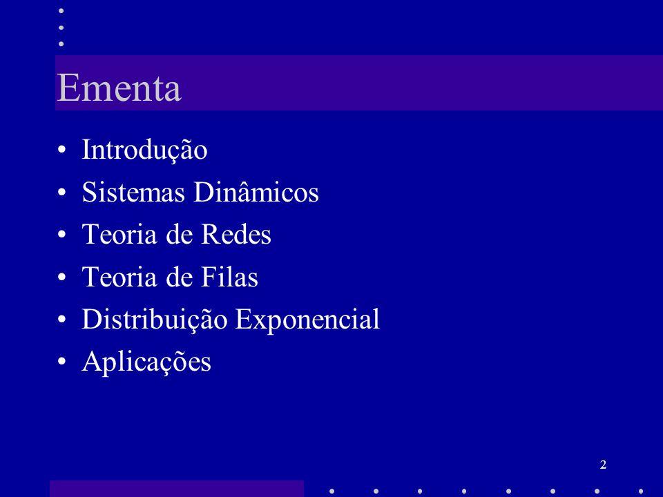 63 O mínimo de várias variáveis randômicas exponencialmente independentes terá uma distribuição exponencial: –Tempos de chegada: admitindo que existem (n) diferentes clientes chegando ao sistema e que o intervalo de tempo entre as chegadas para cada cliente (i) tem distribuição exponencial com parâmetro i (i =1,2,...,n).