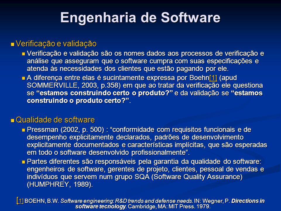 Engenharia de Software Verificação e validação Verificação e validação Verificação e validação são os nomes dados aos processos de verificação e análi