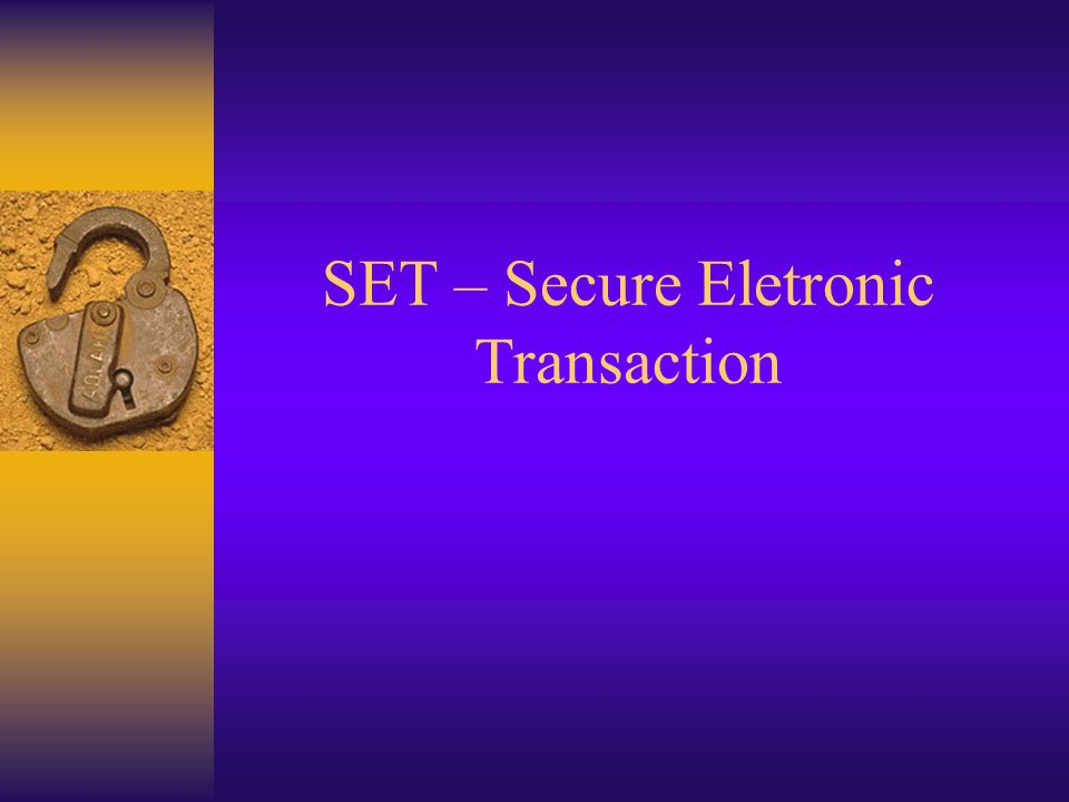 SET – Secure Eletronic Transaction