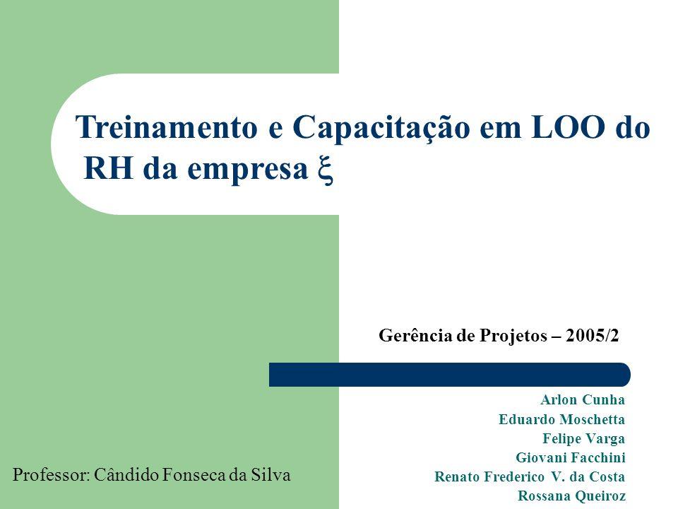 Arlon Cunha Eduardo Moschetta Felipe Varga Giovani Facchini Renato Frederico V.