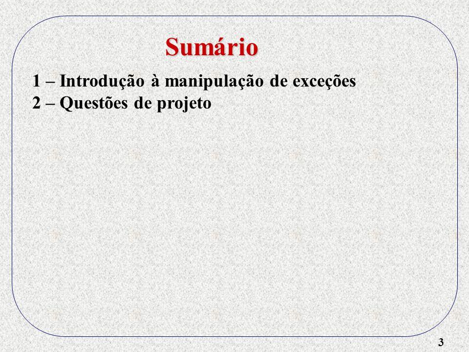 4 1 – Introdução à manipulação de exceções 2 – Questões de projeto 3 – Manipulação de exceções em PL/I Sumário