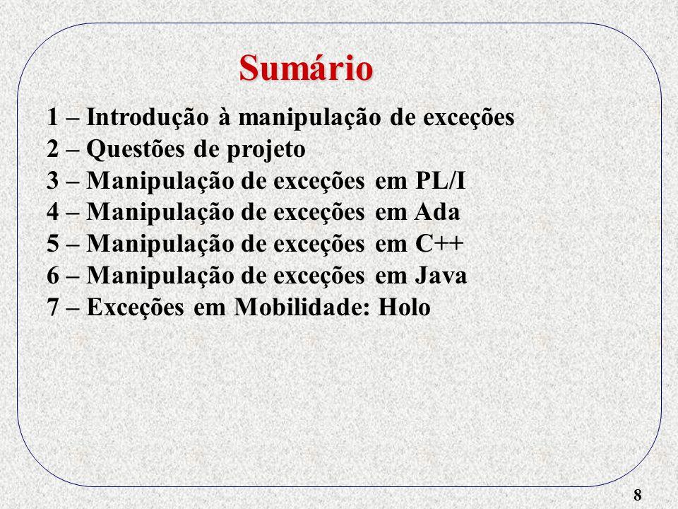 19 1 – Introdução à manipulação de exceções 2 – Questões de projeto 1) Forma dos manipuladores de exceção.