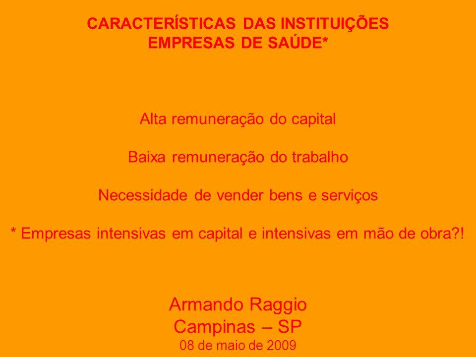 Pacto pela Vida, em Defesa do SUS e Pacto de Gestão Portaria GM 399 de 22 de fevereiro de 2006 Armando Raggio Campinas – SP 08 de maio de 2009
