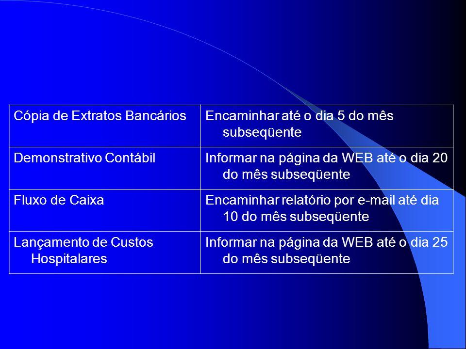 Cópia de Extratos BancáriosEncaminhar até o dia 5 do mês subseqüente Demonstrativo ContábilInformar na página da WEB até o dia 20 do mês subseqüente F