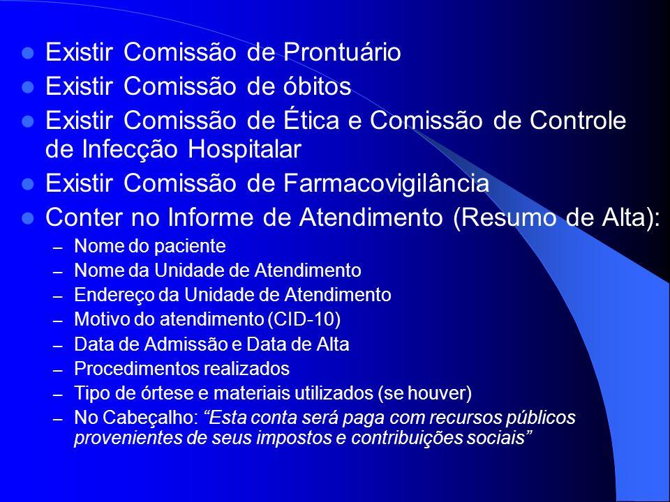 Existir Comissão de Prontuário Existir Comissão de óbitos Existir Comissão de Ética e Comissão de Controle de Infecção Hospitalar Existir Comissão de