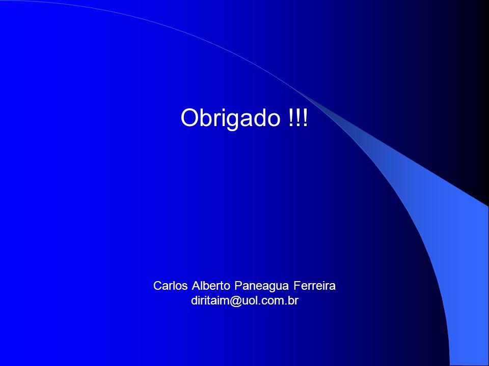 Obrigado !!! Carlos Alberto Paneagua Ferreira diritaim@uol.com.br