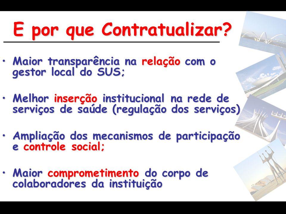 Maior transparência na relação com o gestor local do SUS;Maior transparência na relação com o gestor local do SUS; Melhor inserção institucional na re