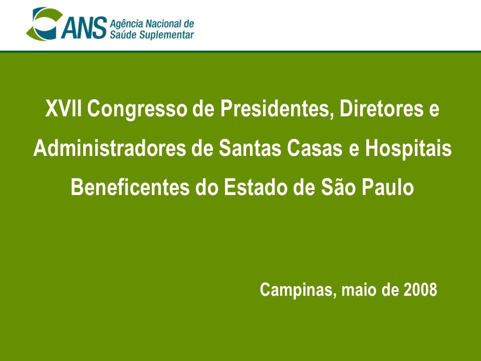 XVII Congresso de Presidentes, Diretores e Administradores de Santas Casas e Hospitais Beneficentes do Estado de São Paulo Campinas, maio de 2008