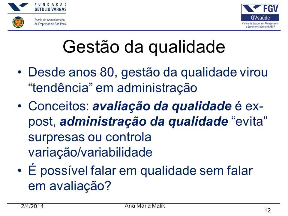 12 Gestão da qualidade Desde anos 80, gestão da qualidade virou tendência em administração Conceitos: avaliação da qualidade é ex- post, administração