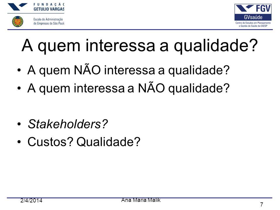 8 2/4/2014 Ana Maria Malik Qualidade e sucesso Qualidade garante o sucesso no que.