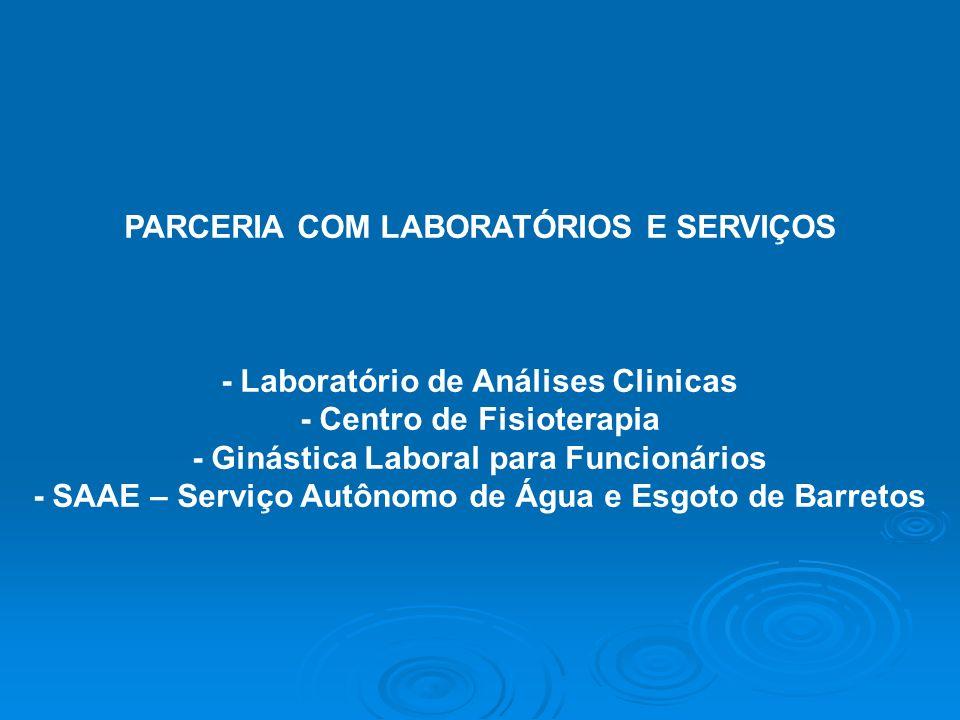 PARCERIA COM LABORATÓRIOS E SERVIÇOS - Laboratório de Análises Clinicas - Centro de Fisioterapia - Ginástica Laboral para Funcionários - SAAE – Serviç