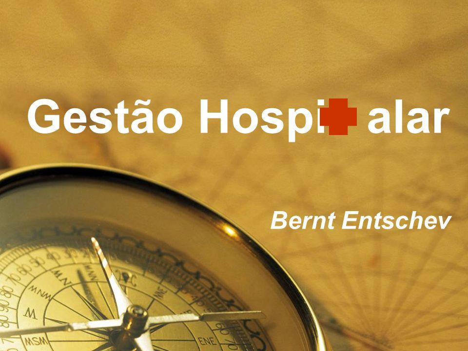 Bernt Entschev Gestão Gestão Hospitalar Conselho Gestor Médico Notável Visão médica Visão dos parceiros Loteamento e posse dos serviços Contratos