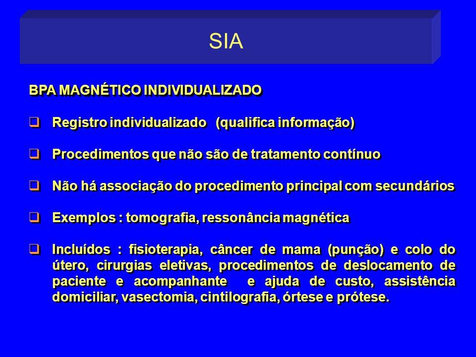 Registro individualizado (qualifica informação) Procedimentos que não são de tratamento contínuo Não há associação do procedimento principal com secun