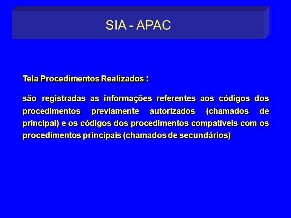 Tela Procedimentos Realizados Tela Procedimentos Realizados : são registradas as informações referentes aos códigos dos procedimentos previamente auto
