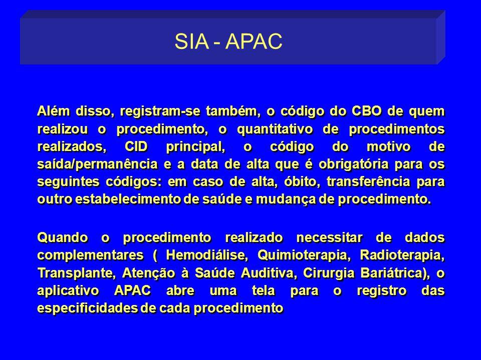 Além disso, registram-se também, o código do CBO de quem realizou o procedimento, o quantitativo de procedimentos realizados, CID principal, o código