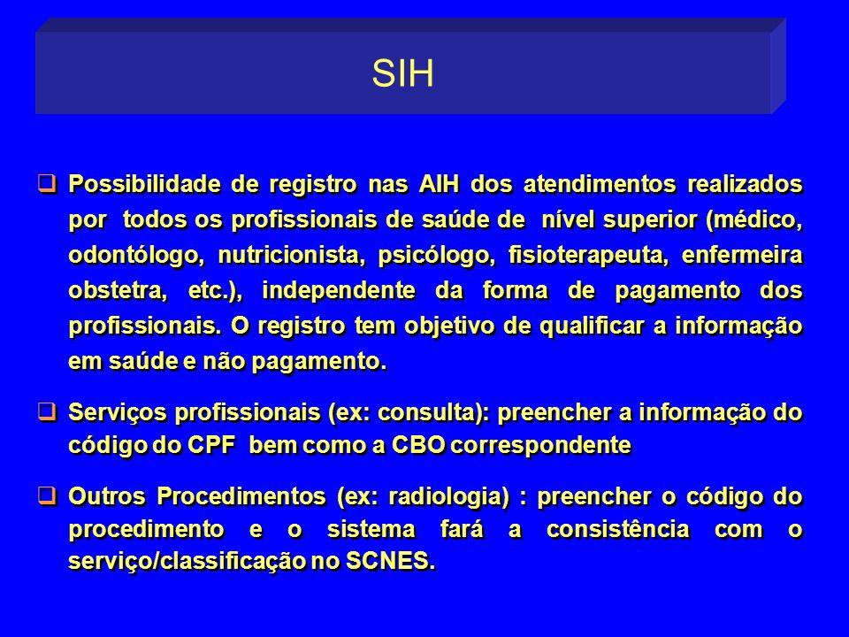 Possibilidade de registro nas AIH dos atendimentos realizados por todos os profissionais de saúde de nível superior (médico, odontólogo, nutricionista