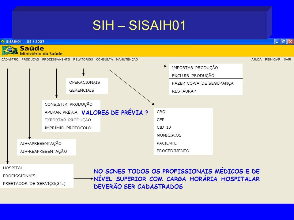 aa HOSPITAL PROFISSIONAIS PRESTADOR DE SERVIÇO(3ºs) AIH-APRESENTAÇÃO AIH-REAPRESENTAÇÃO CONSISTIR PRODUÇÃO APURAR PRÉVIA EXPORTAR PRODUÇÃO IMPRIMIR PR