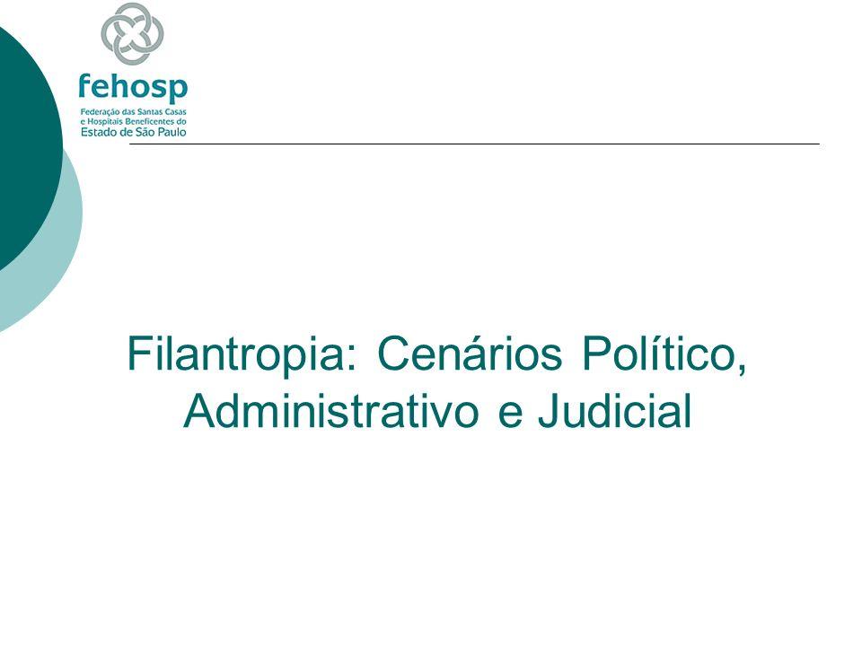 Filantropia: Cenários Político, Administrativo e Judicial