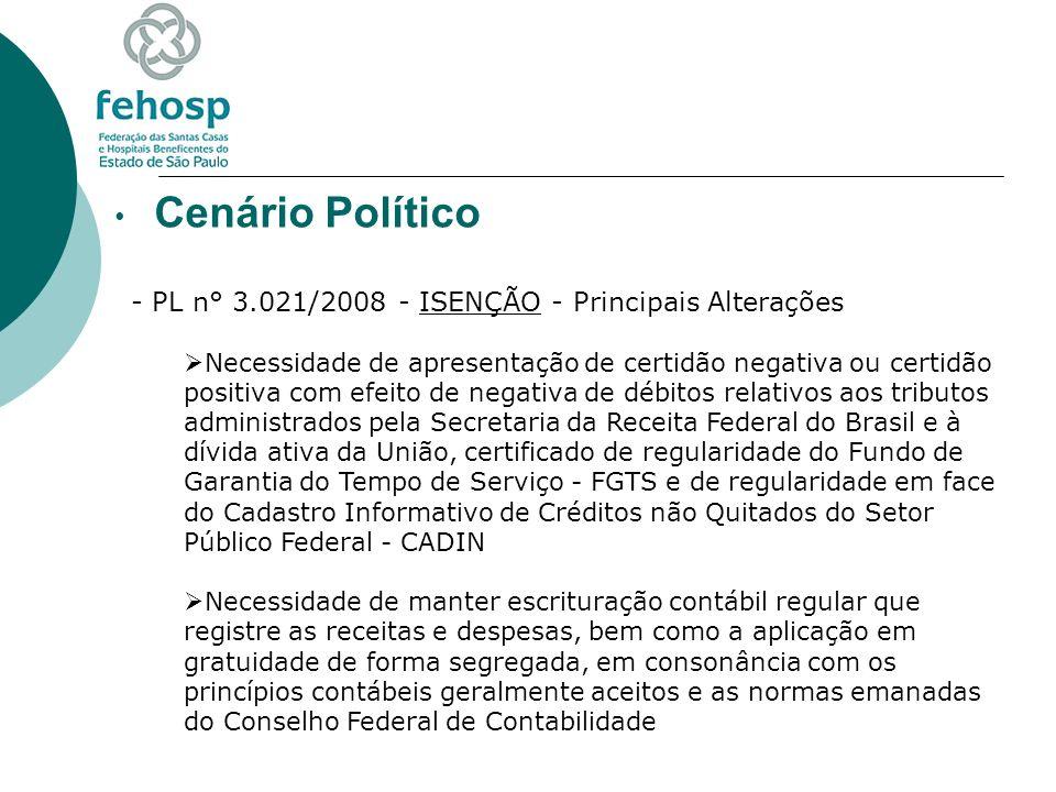 Cenário Político - PL n° 3.021/2008 - ISENÇÃO - Principais Alterações Necessidade de apresentação de certidão negativa ou certidão positiva com efeito