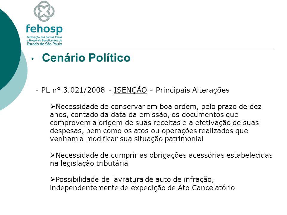 Cenário Político - PL n° 3.021/2008 - ISENÇÃO - Principais Alterações Necessidade de conservar em boa ordem, pelo prazo de dez anos, contado da data d