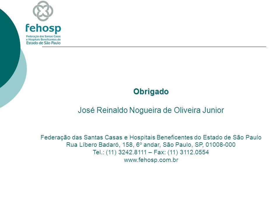 Obrigado Obrigado José Reinaldo Nogueira de Oliveira Junior Federação das Santas Casas e Hospitais Beneficentes do Estado de São Paulo Rua Líbero Bada