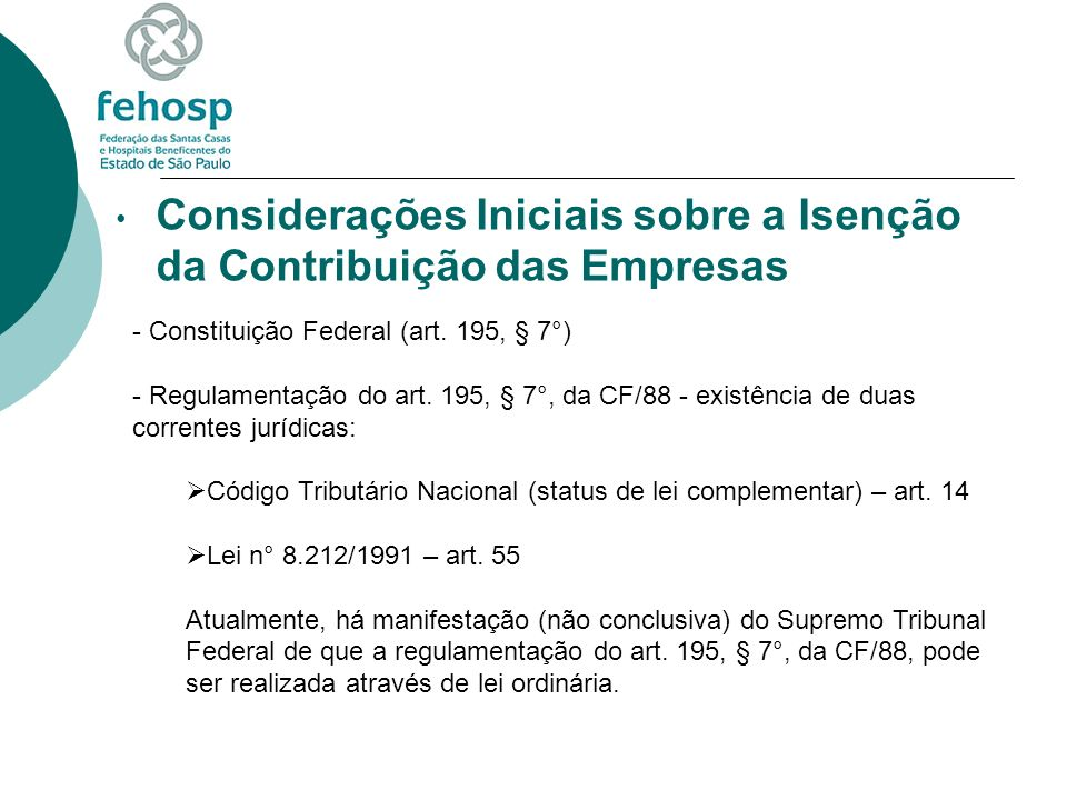 Considerações Iniciais sobre a Isenção da Contribuição das Empresas - Constituição Federal (art. 195, § 7°) - Regulamentação do art. 195, § 7°, da CF/