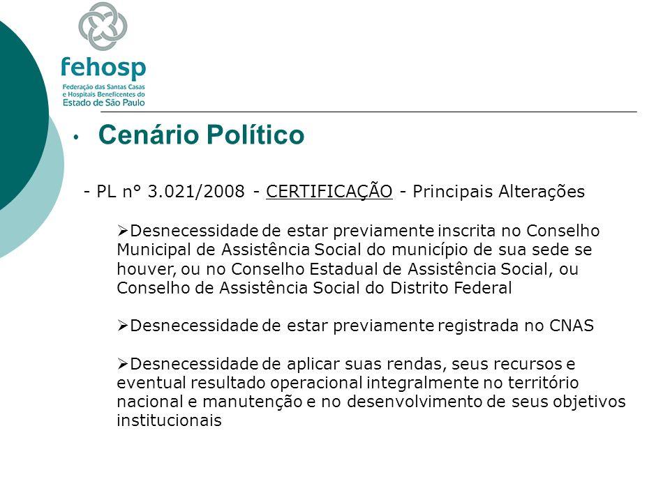 Cenário Político - PL n° 3.021/2008 - CERTIFICAÇÃO - Principais Alterações Desnecessidade de estar previamente inscrita no Conselho Municipal de Assis