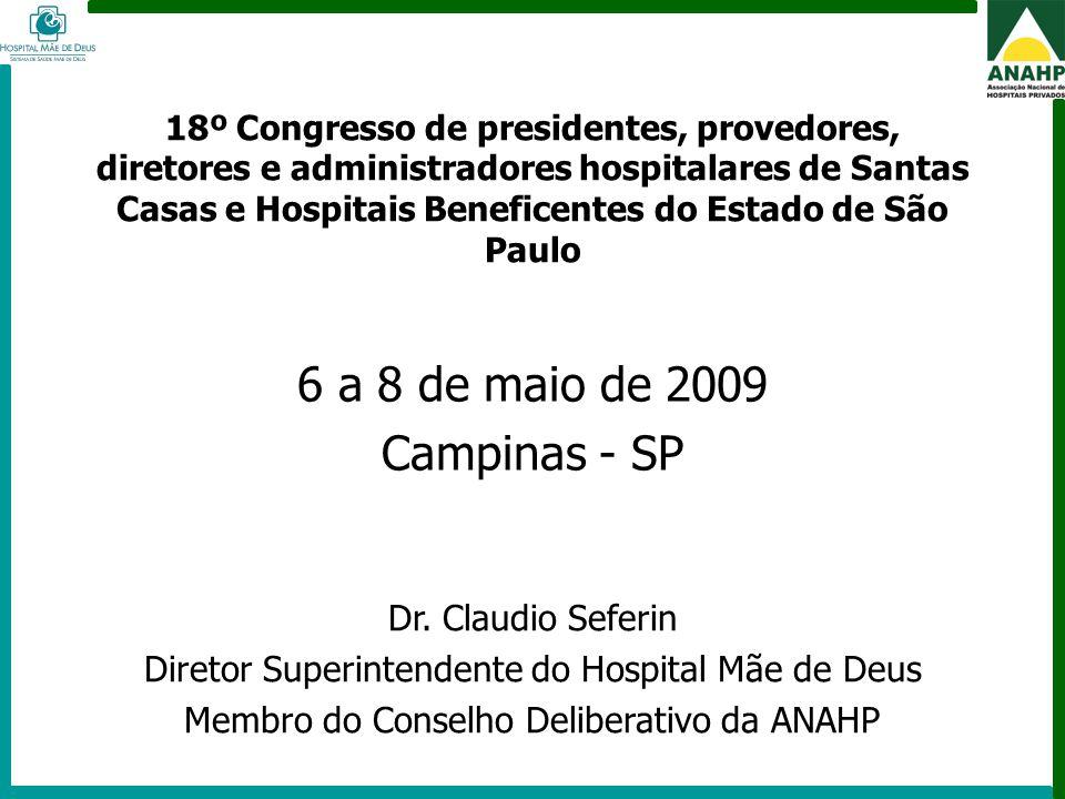 FEHOSP - 6 a 8 de maio de 2009 - Campinas - SP 18º Congresso de presidentes, provedores, diretores e administradores hospitalares de Santas Casas e Ho