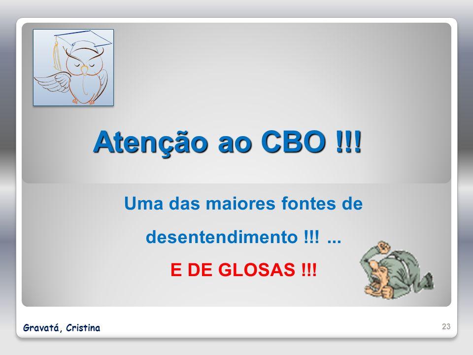 Atenção ao CBO !!! Uma das maiores fontes de desentendimento !!!... E DE GLOSAS !!! 23 Gravatá, Cristina