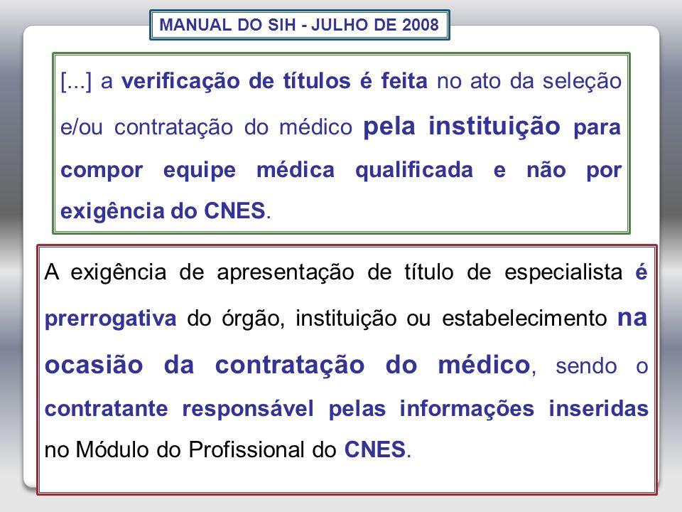 Gravatá, Cristina 27 [...] a verificação de títulos é feita no ato da seleção e/ou contratação do médico pela instituição para compor equipe médica qu