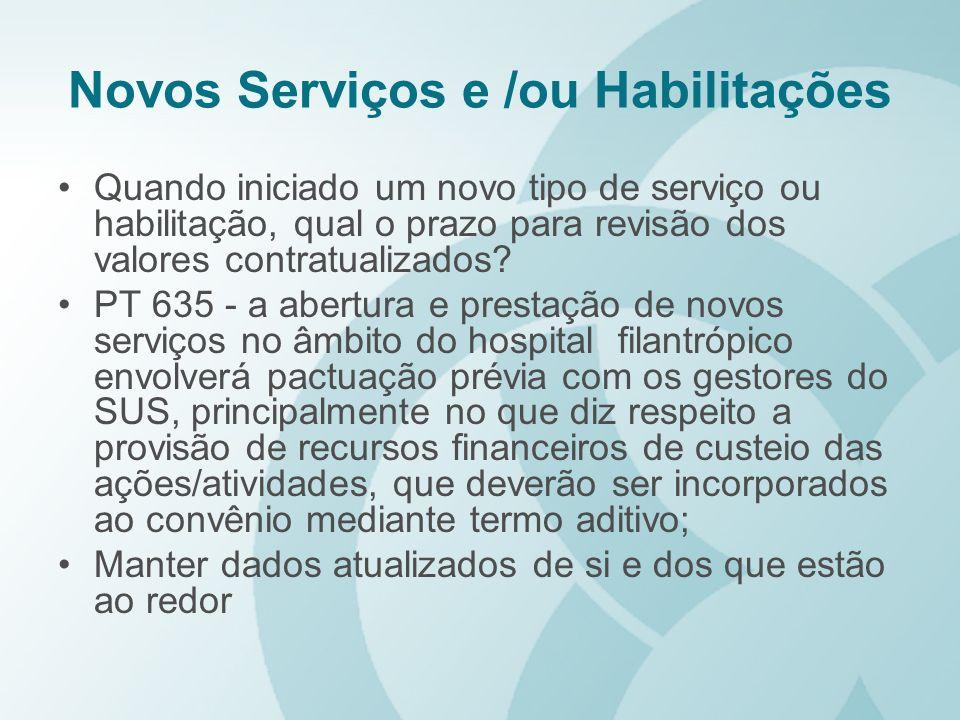 Novos Serviços e /ou Habilitações Quando iniciado um novo tipo de serviço ou habilitação, qual o prazo para revisão dos valores contratualizados? PT 6
