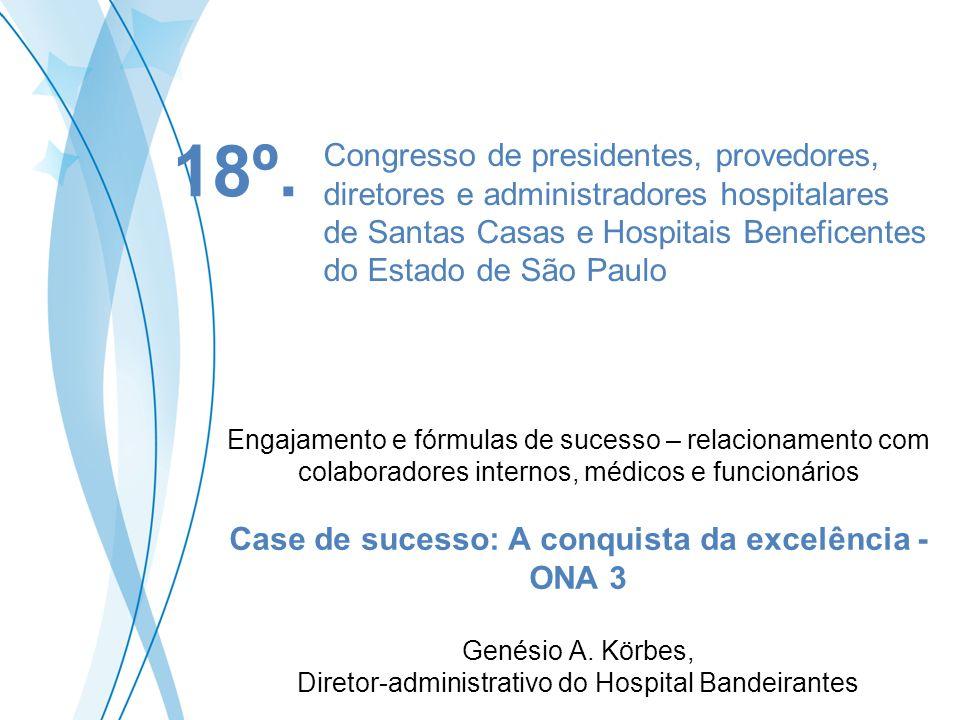 Congresso de presidentes, provedores, diretores e administradores hospitalares de Santas Casas e Hospitais Beneficentes do Estado de São Paulo Engajam