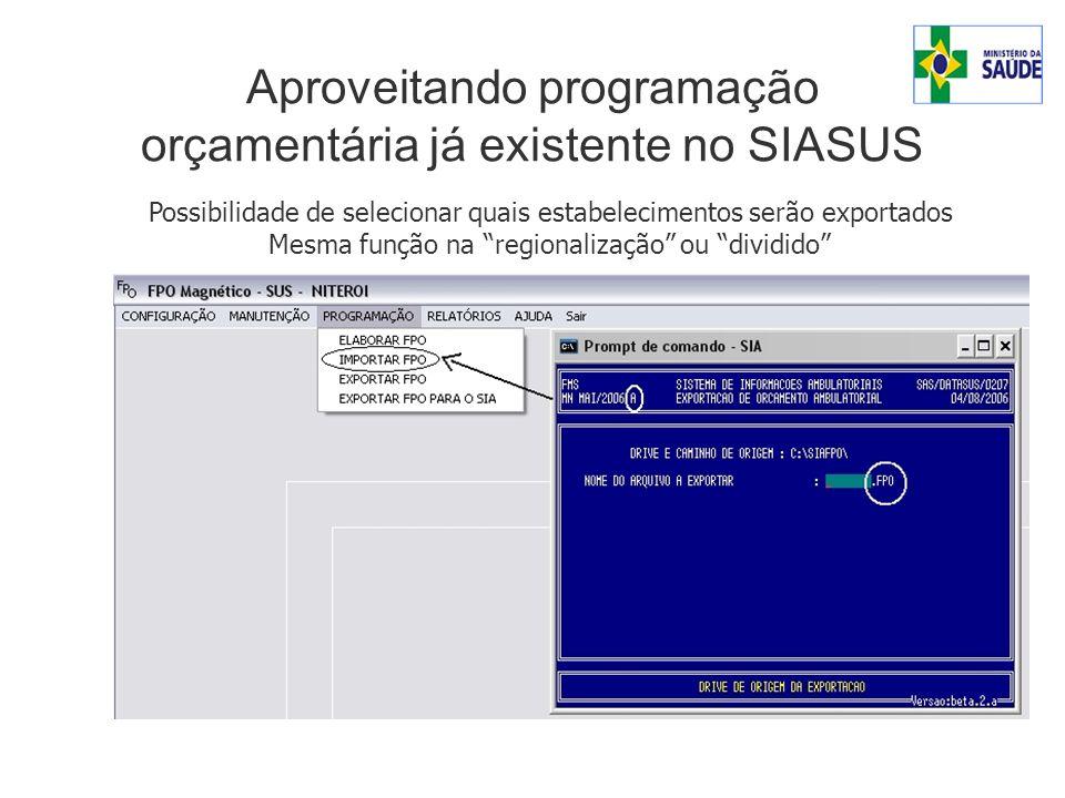 Aproveitando programação orçamentária já existente no SIASUS Possibilidade de selecionar quais estabelecimentos serão exportados Mesma função na regionalização ou dividido