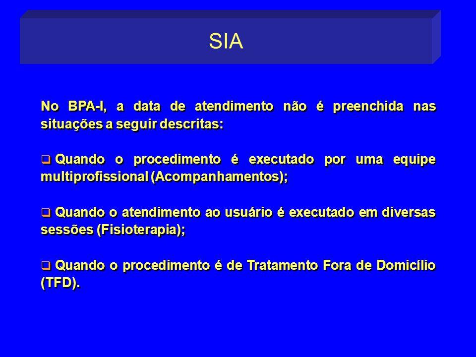 No BPA-I, a data de atendimento não é preenchida nas situações a seguir descritas: Quando o procedimento é executado por uma equipe multiprofissional