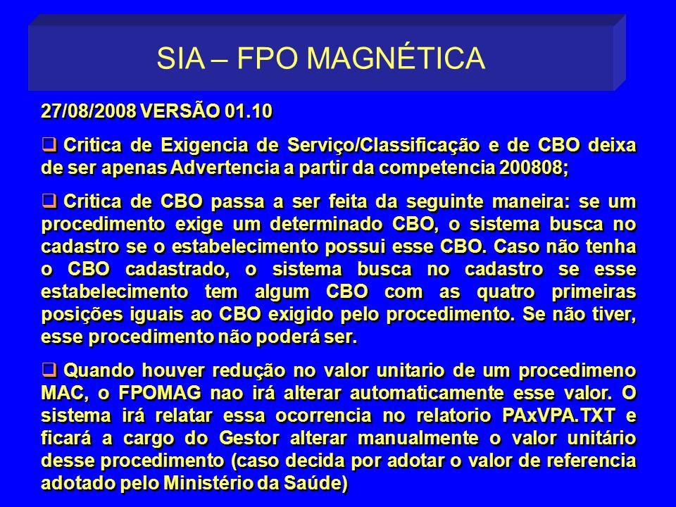 27/08/2008 VERSÃO 01.10 Critica de Exigencia de Serviço/Classificação e de CBO deixa de ser apenas Advertencia a partir da competencia 200808; Critica